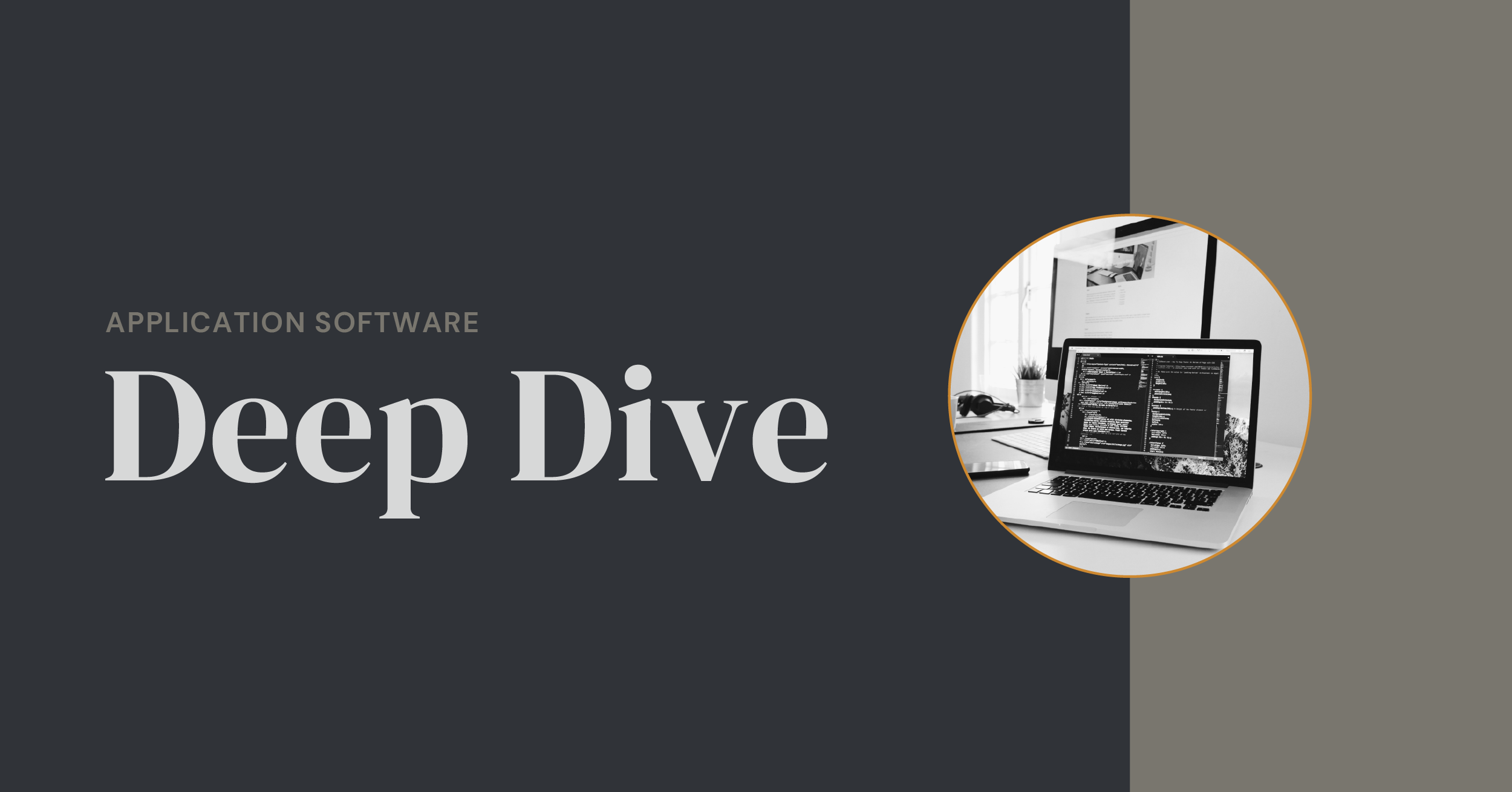 Application Software Deep Dive