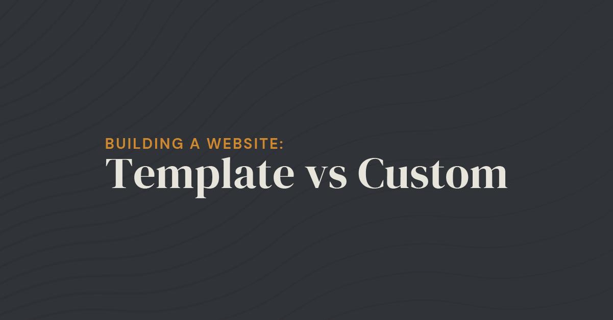 template vs custom
