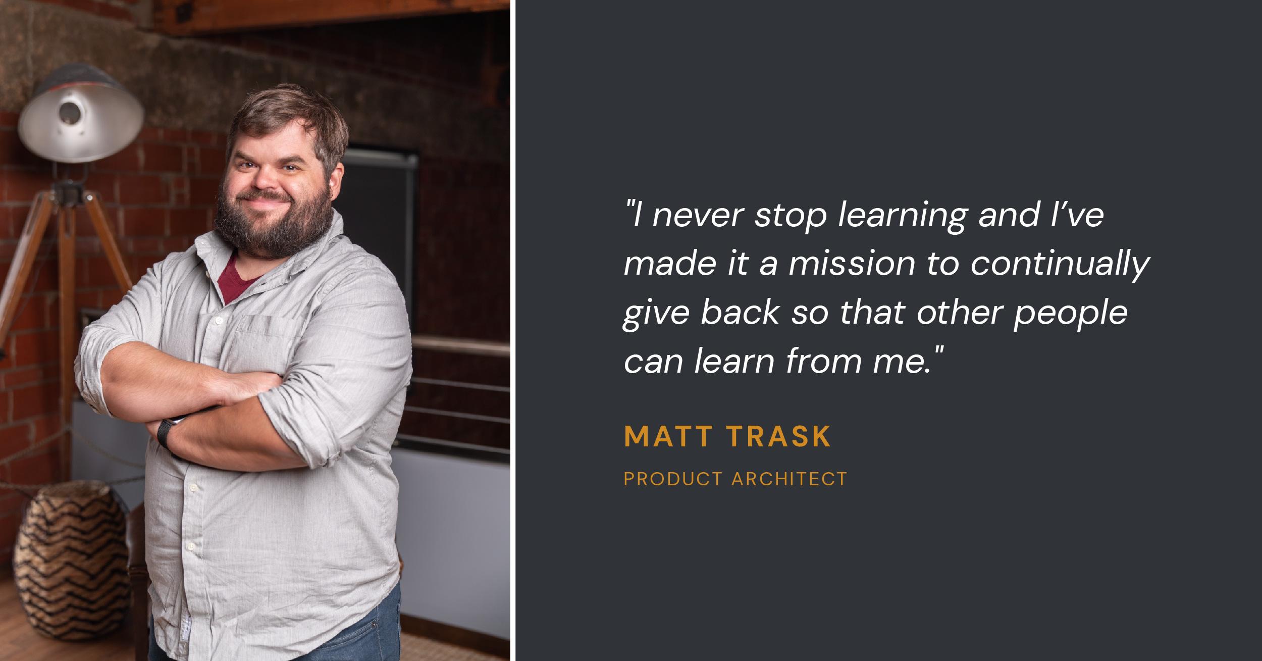Matt Trask Product Architect