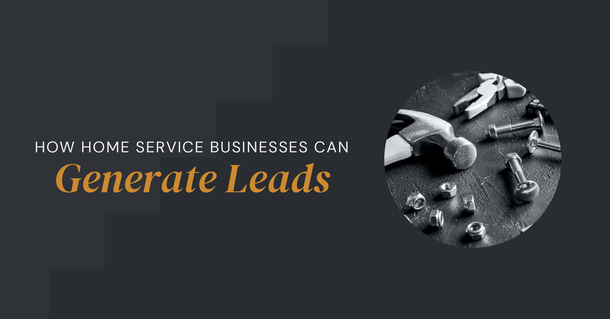 How-Your-Home-Service-Business-Generates-Leads