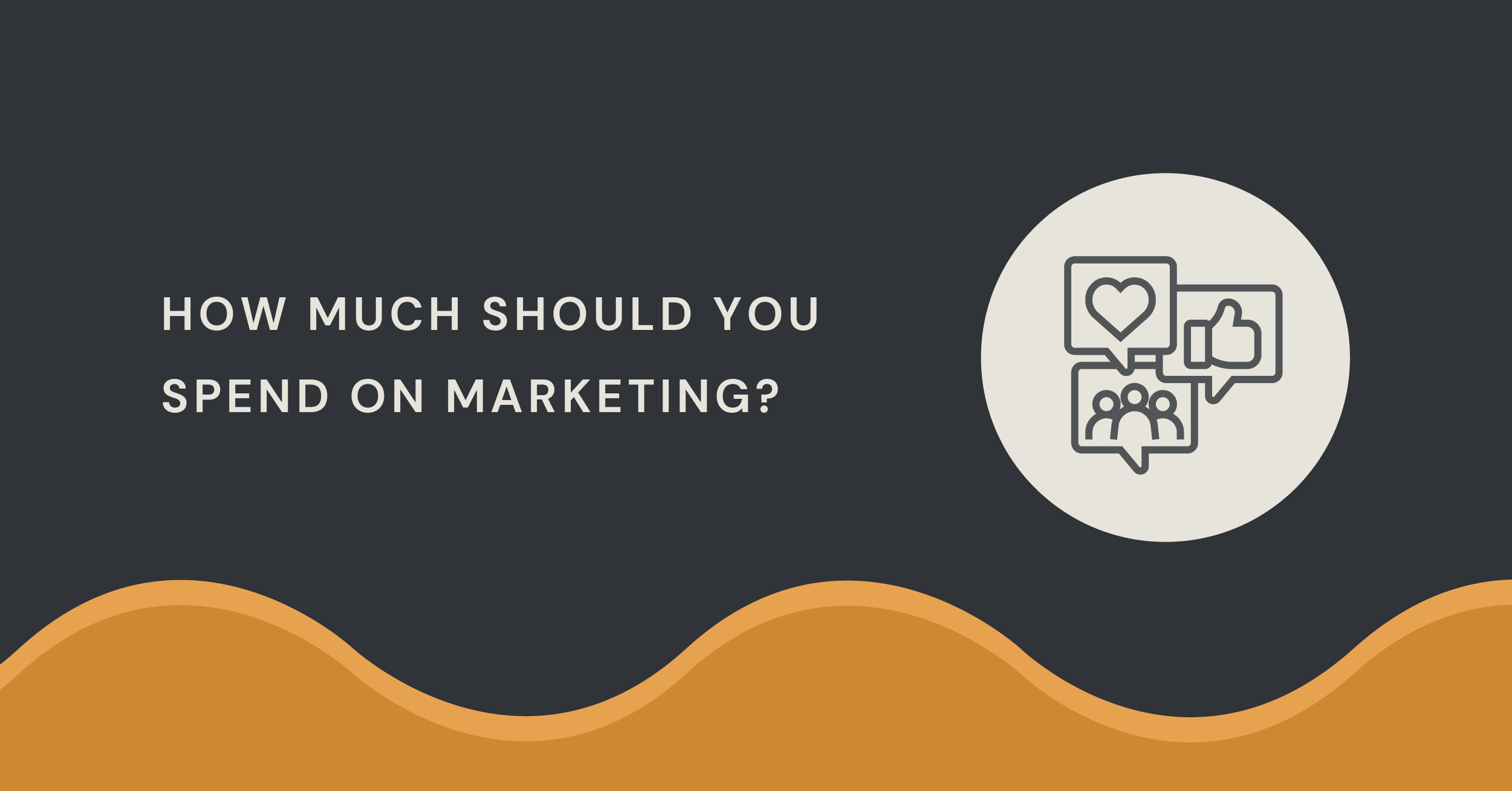 How much to spend on marketing