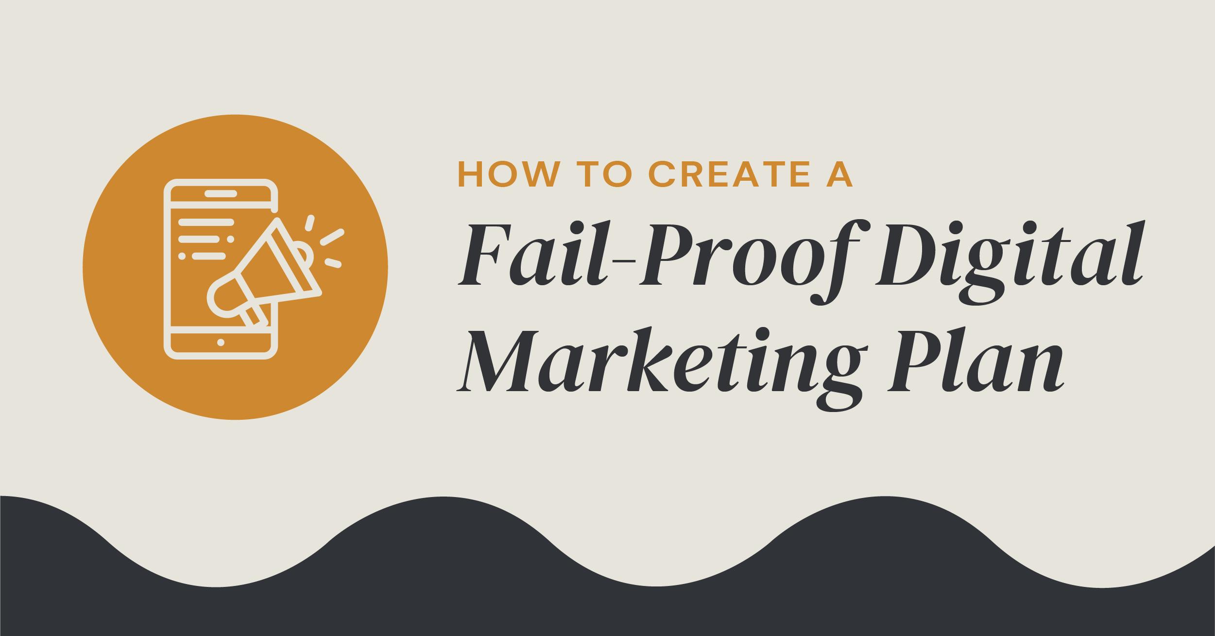 fail-proof digital marketing plan