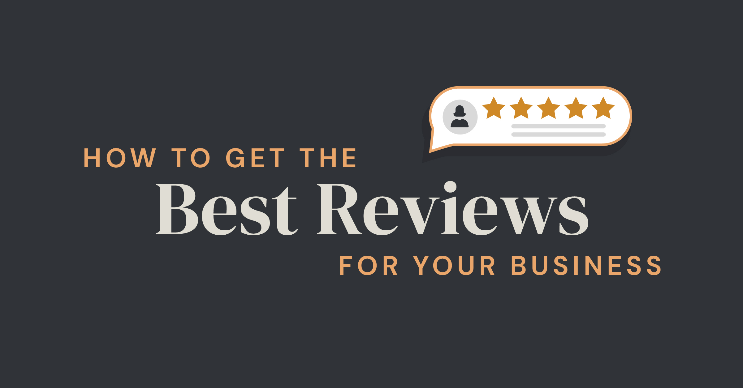 How-to-Get-the-Best-Reviews-for-Your-Business