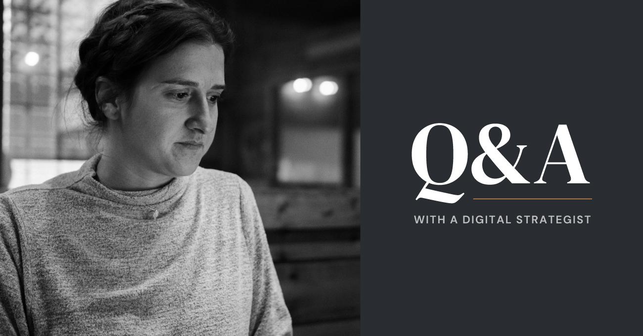 Q&A Digital Strategist