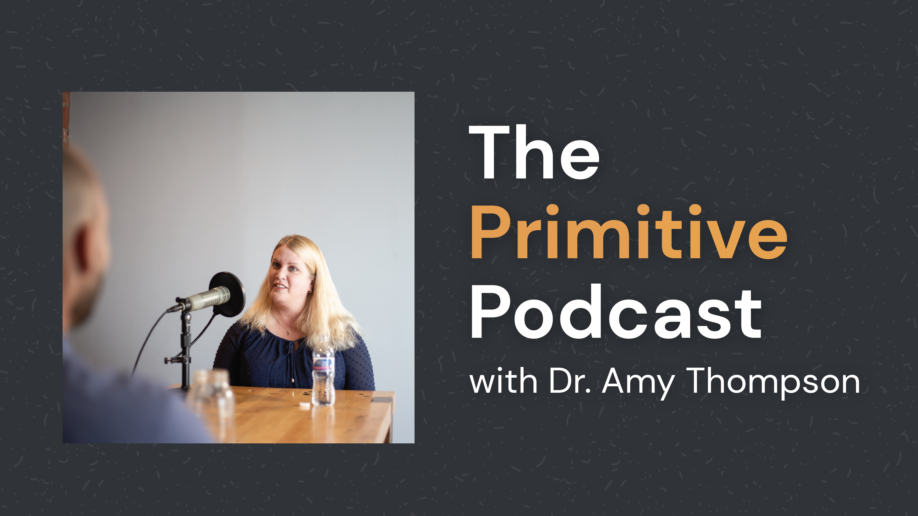 The Primitive Podcast with Dr. Amy Thompson