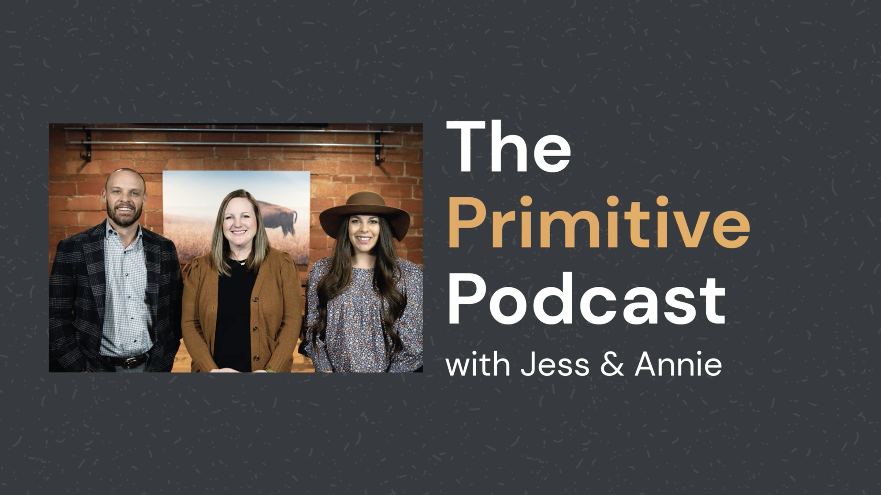 The Primitive Podcast with Jess & Annie
