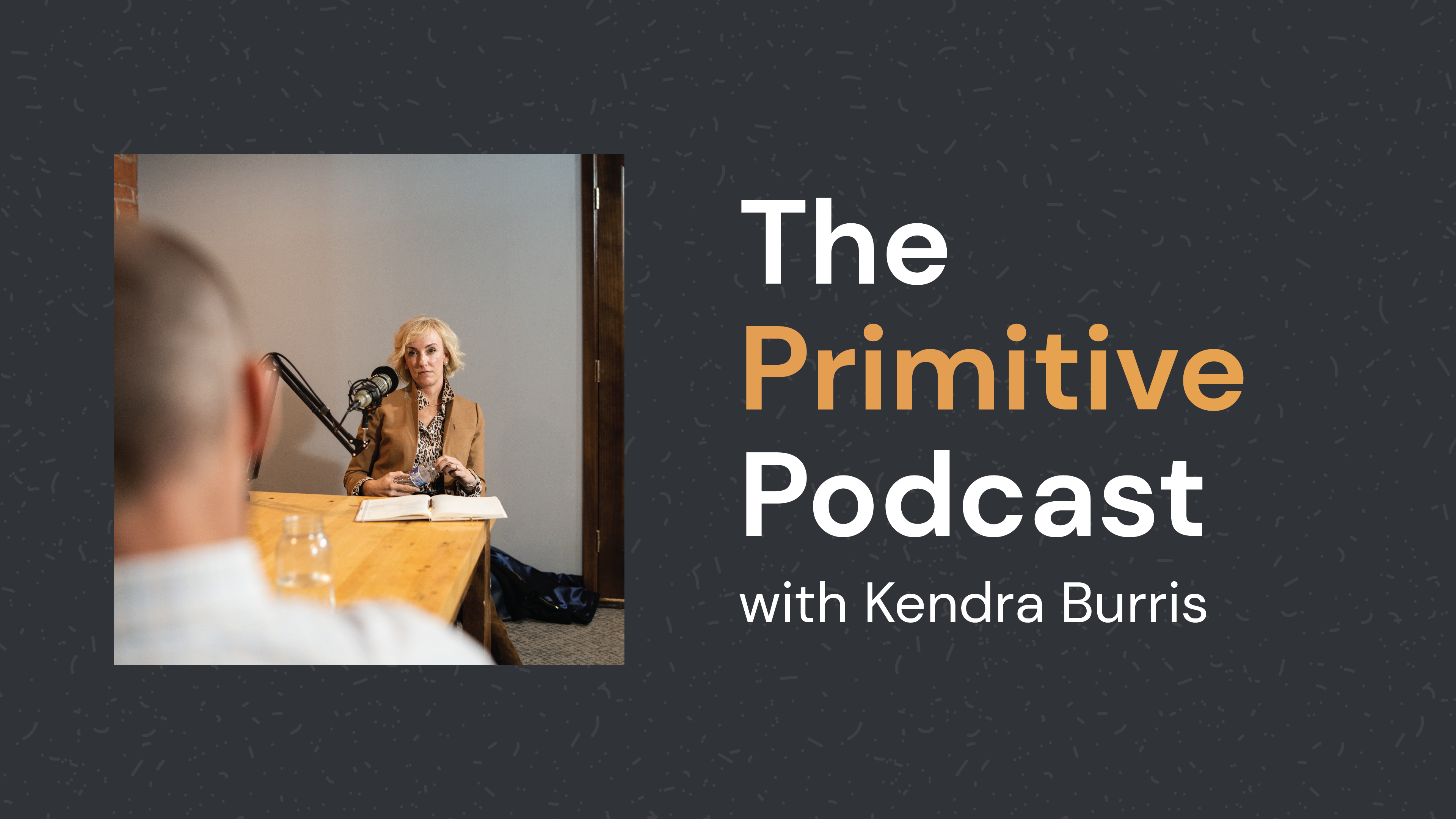 Kendra Burris on the Primitive Podcast