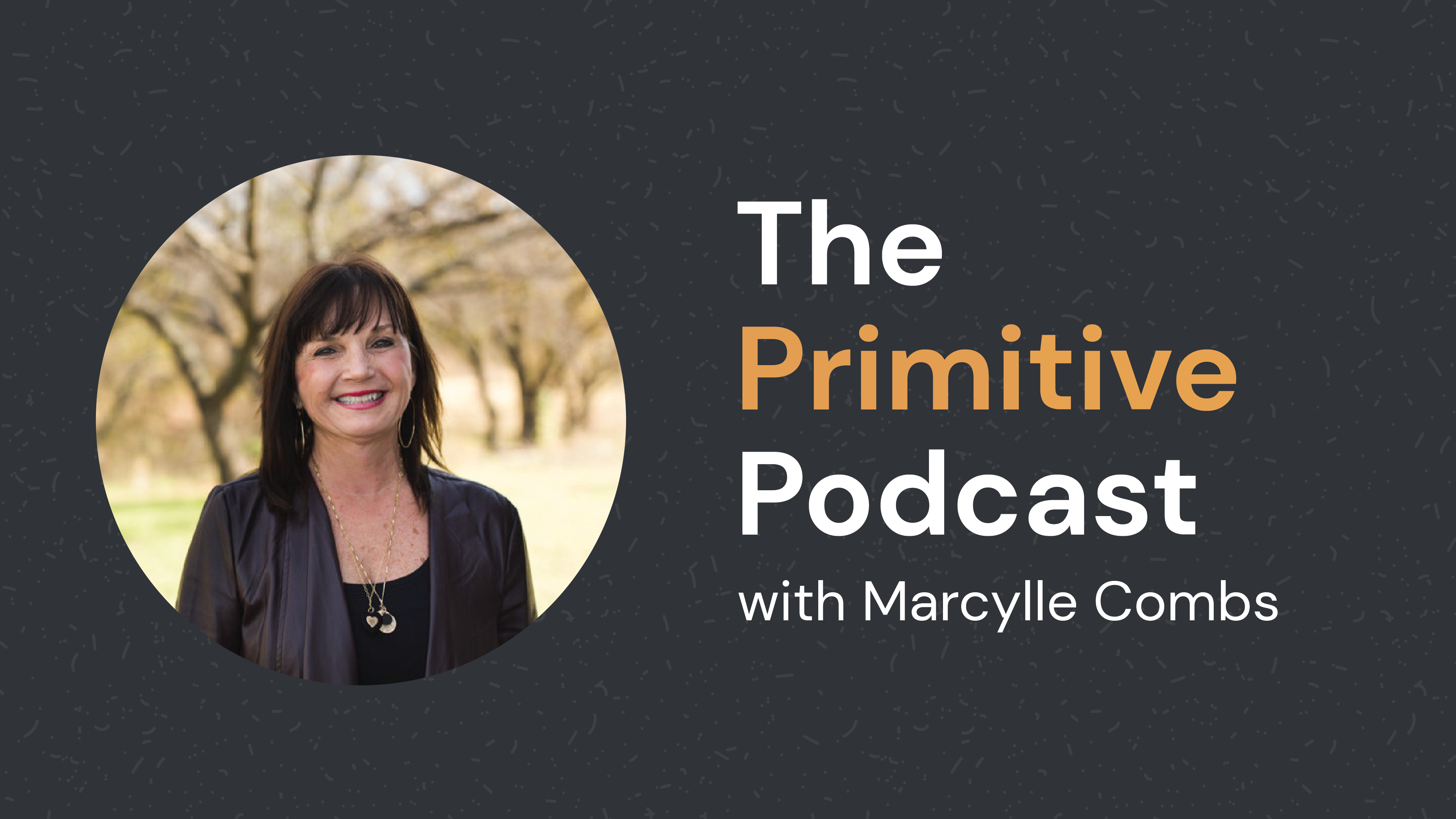 The Primitive Podcast with Marcylle Combs
