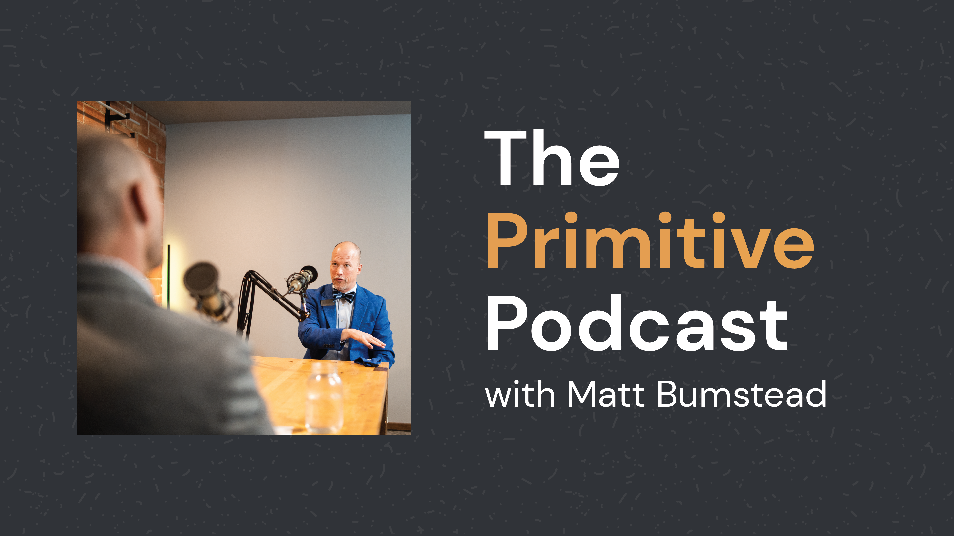 Matt-Bumstead-Primitive-Podcast
