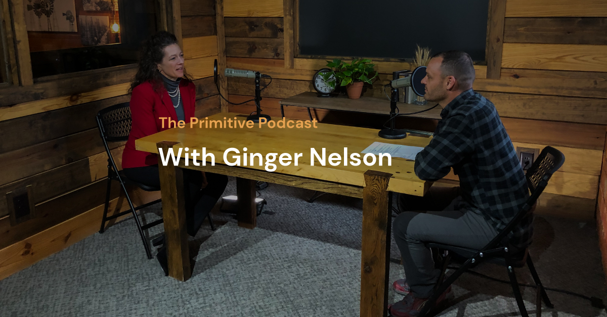 The Primitive Podcast: Ginger Nelson