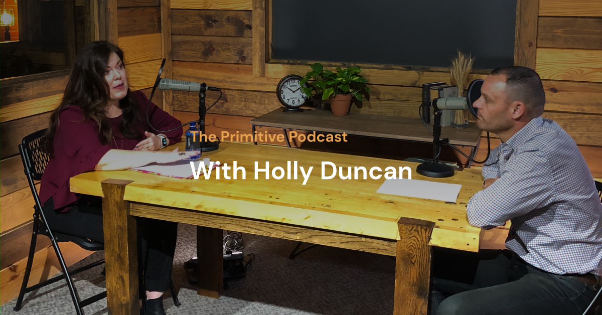 The Primitive Podcast: Holly Duncan