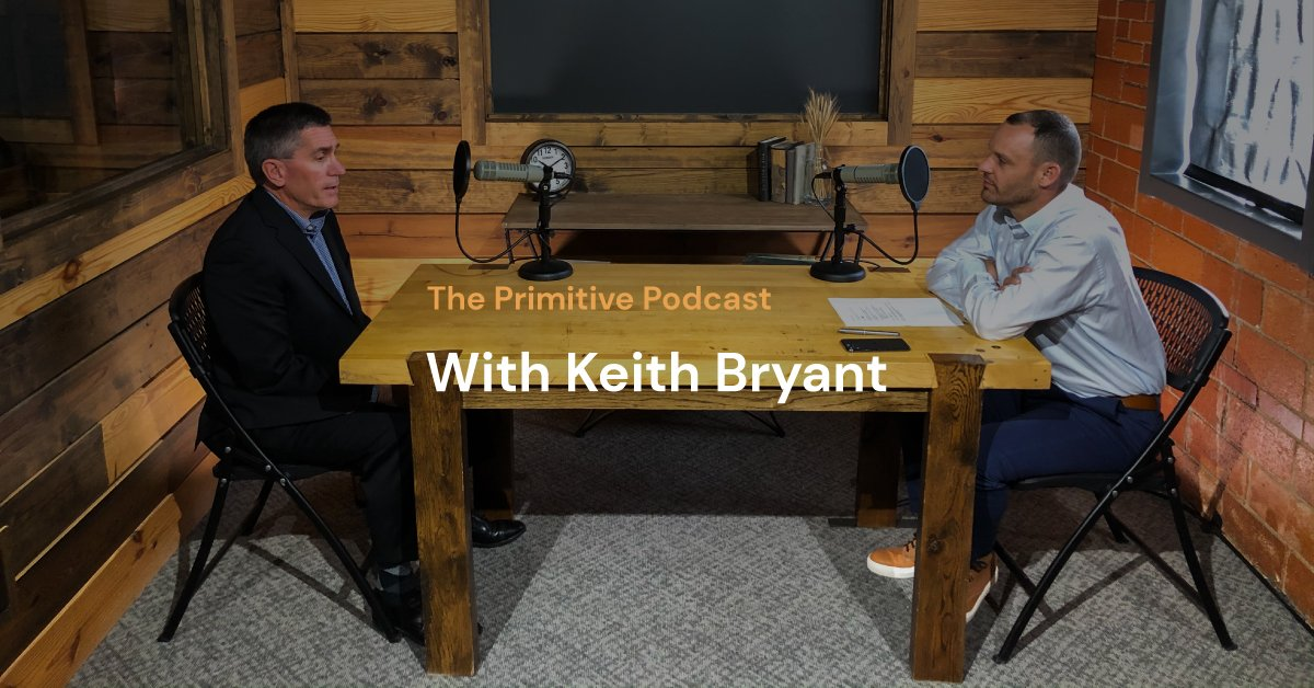 The Primitive Podcast: Keith Bryant