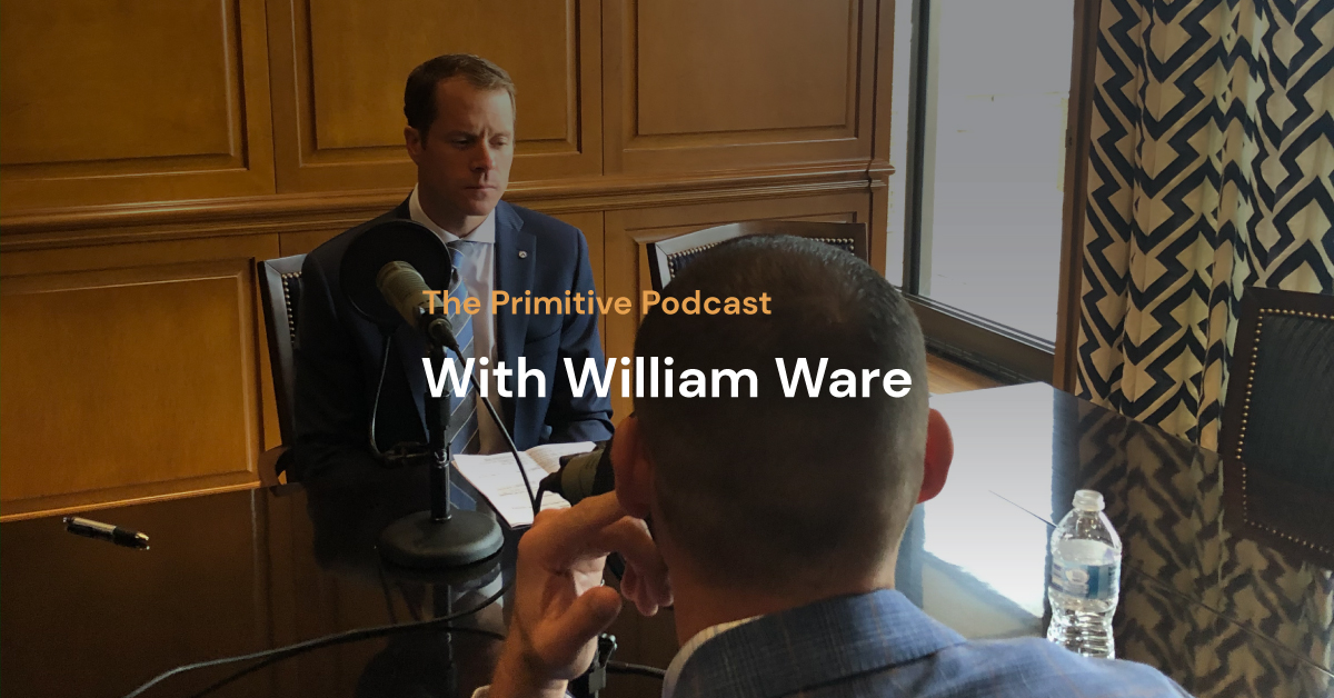 The Primitive Podcast: William Ware