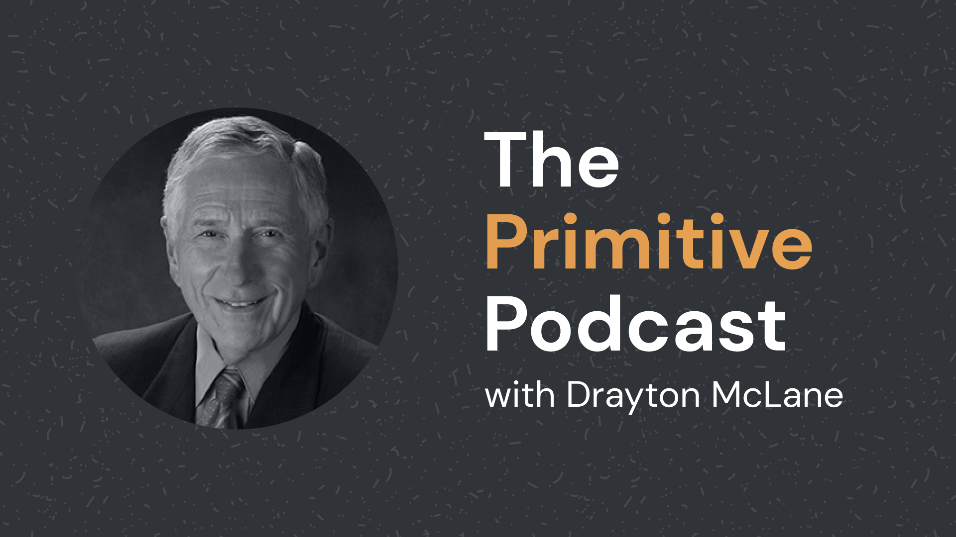 The Primitive Podcast with Drayton McLane