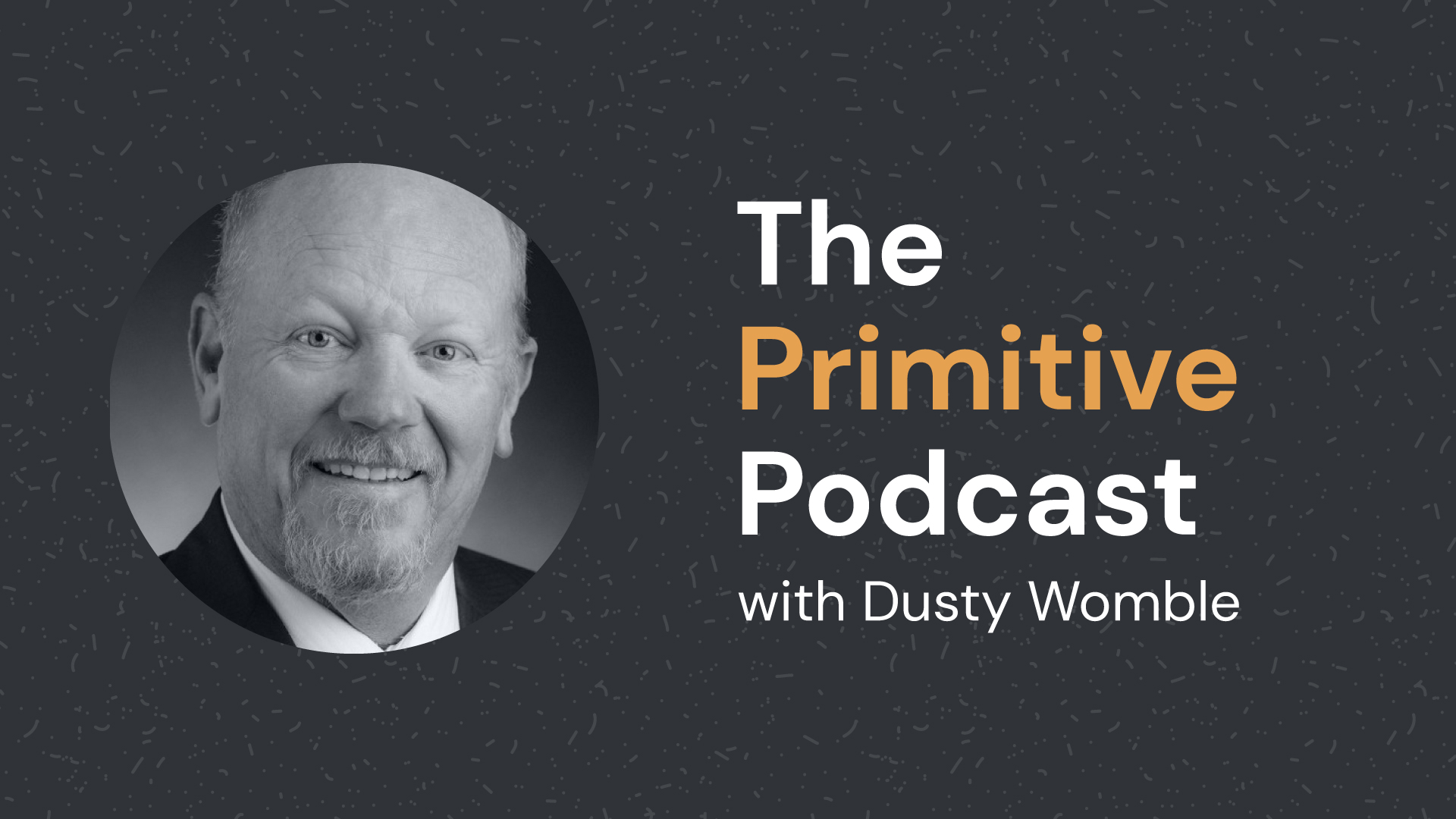 The Primitive Podcast: Dusty Womble