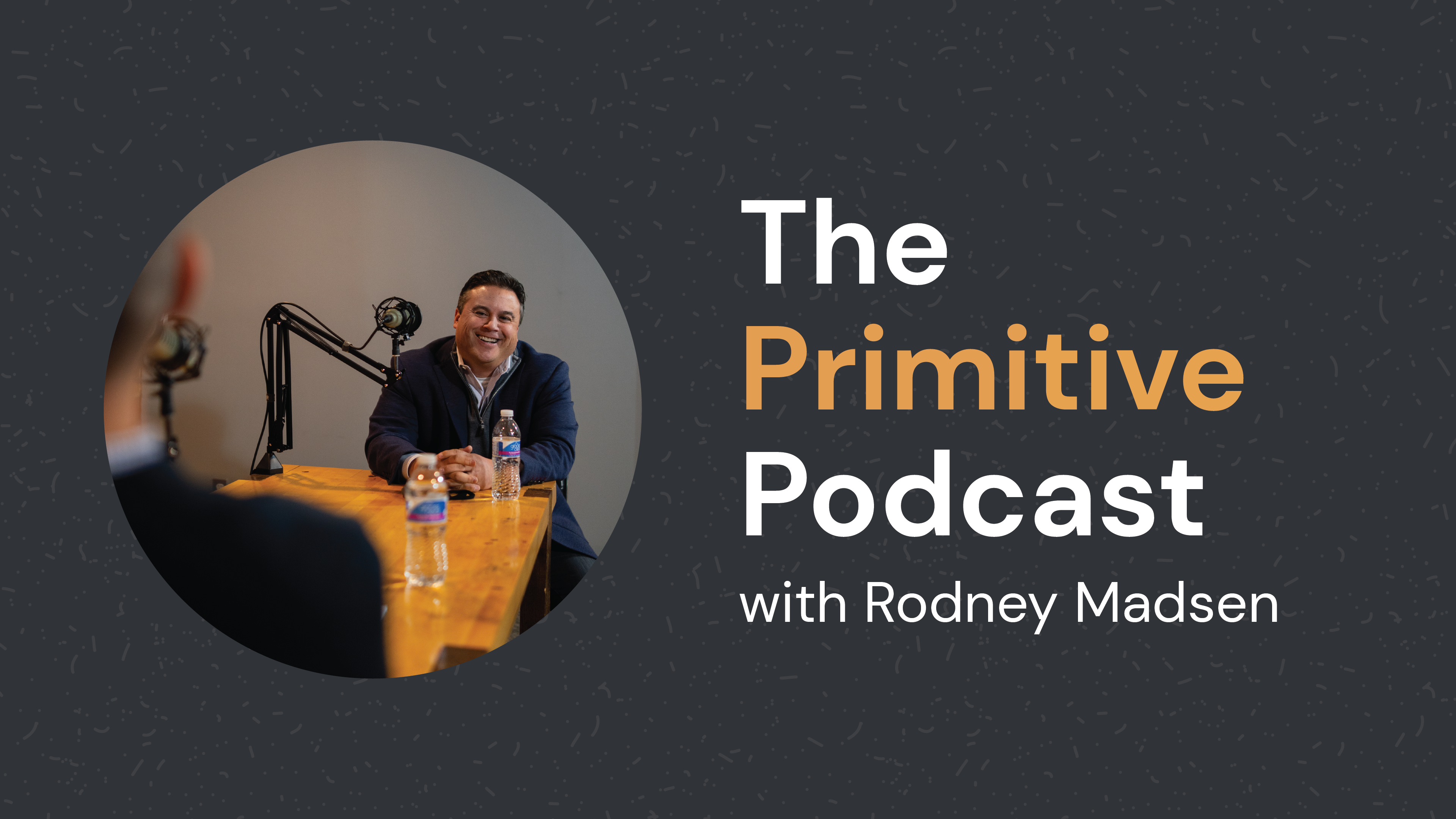 The Primitive Podcast with Rodney Madsen