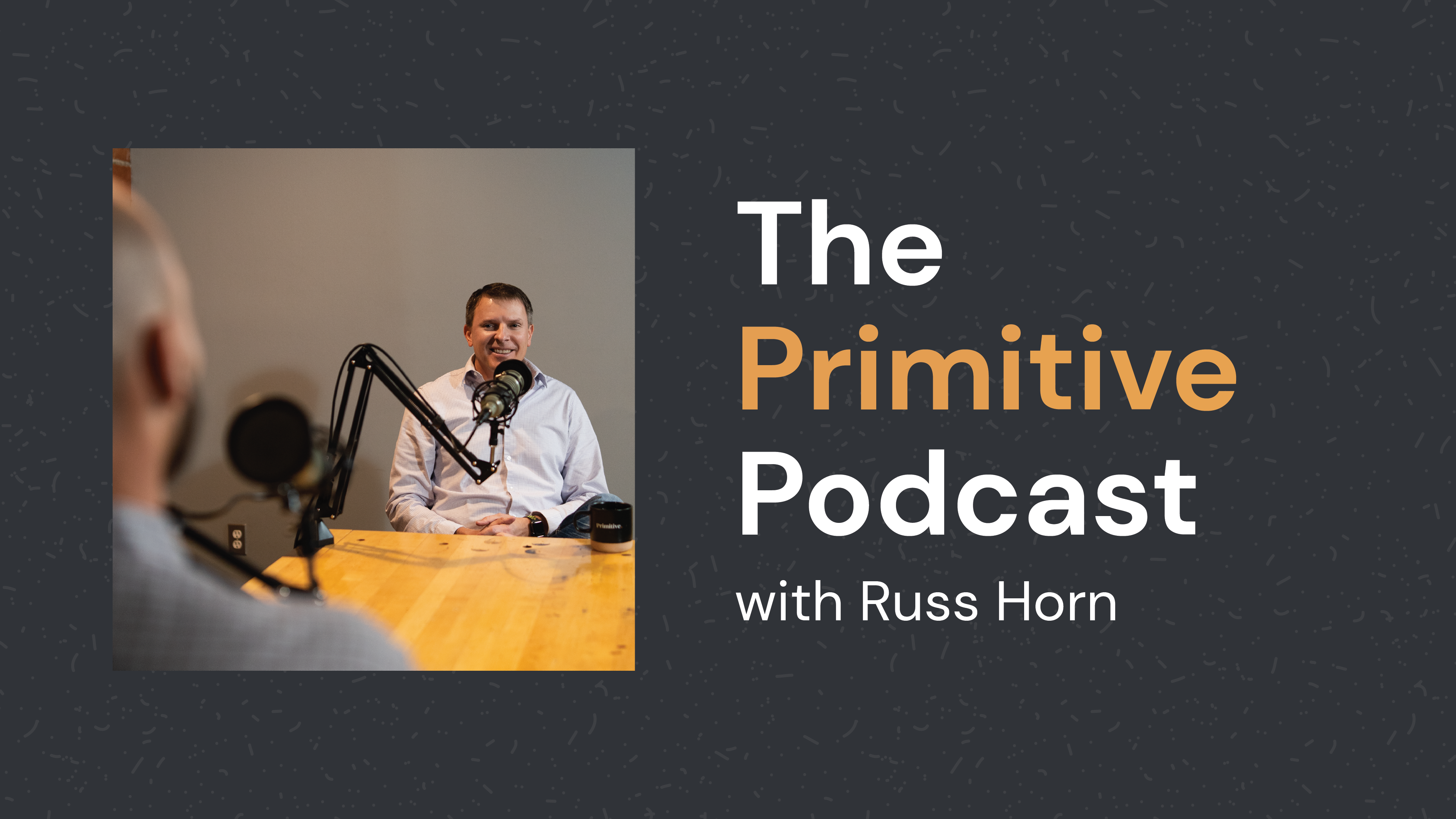 Primitive Podcast with Russ Horn