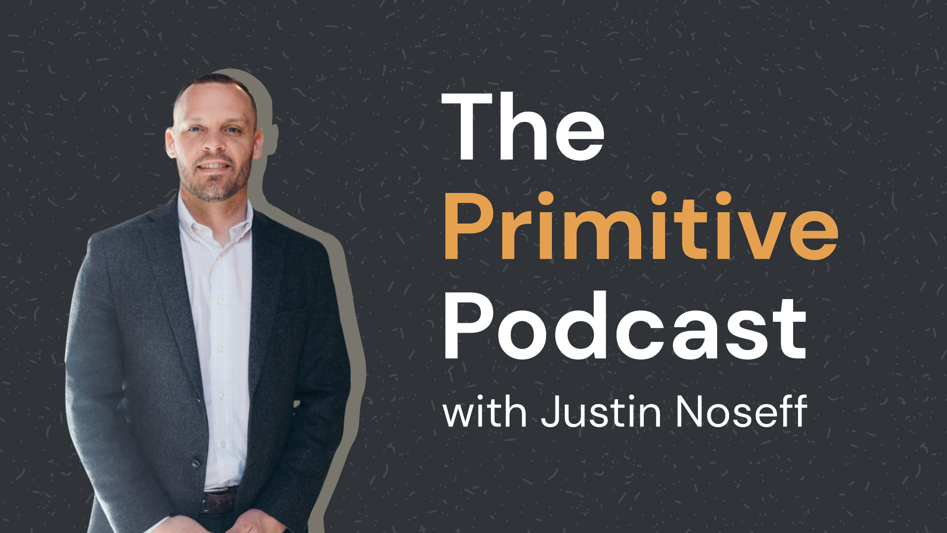Justin-Noseff-Primitive-Podcast